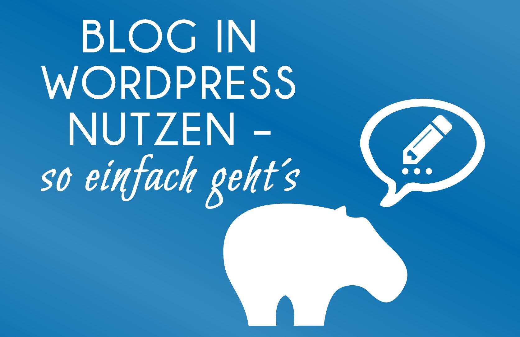 So erstellst Du in Wordpress Deinen Blog