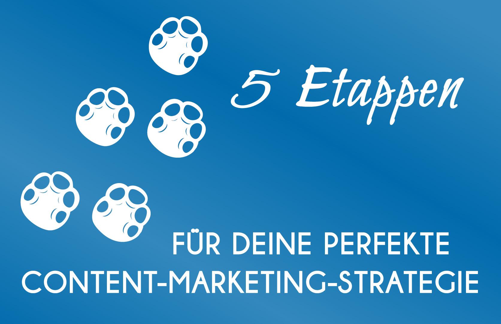 Content-Marketing - 5 Etappen zum erfolreichen Content-Marketing