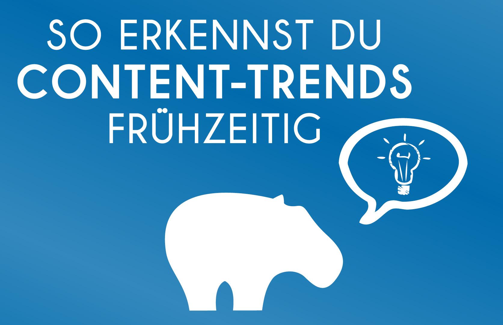 Content Trends - So erkkennst Du aktuelle Content Trends
