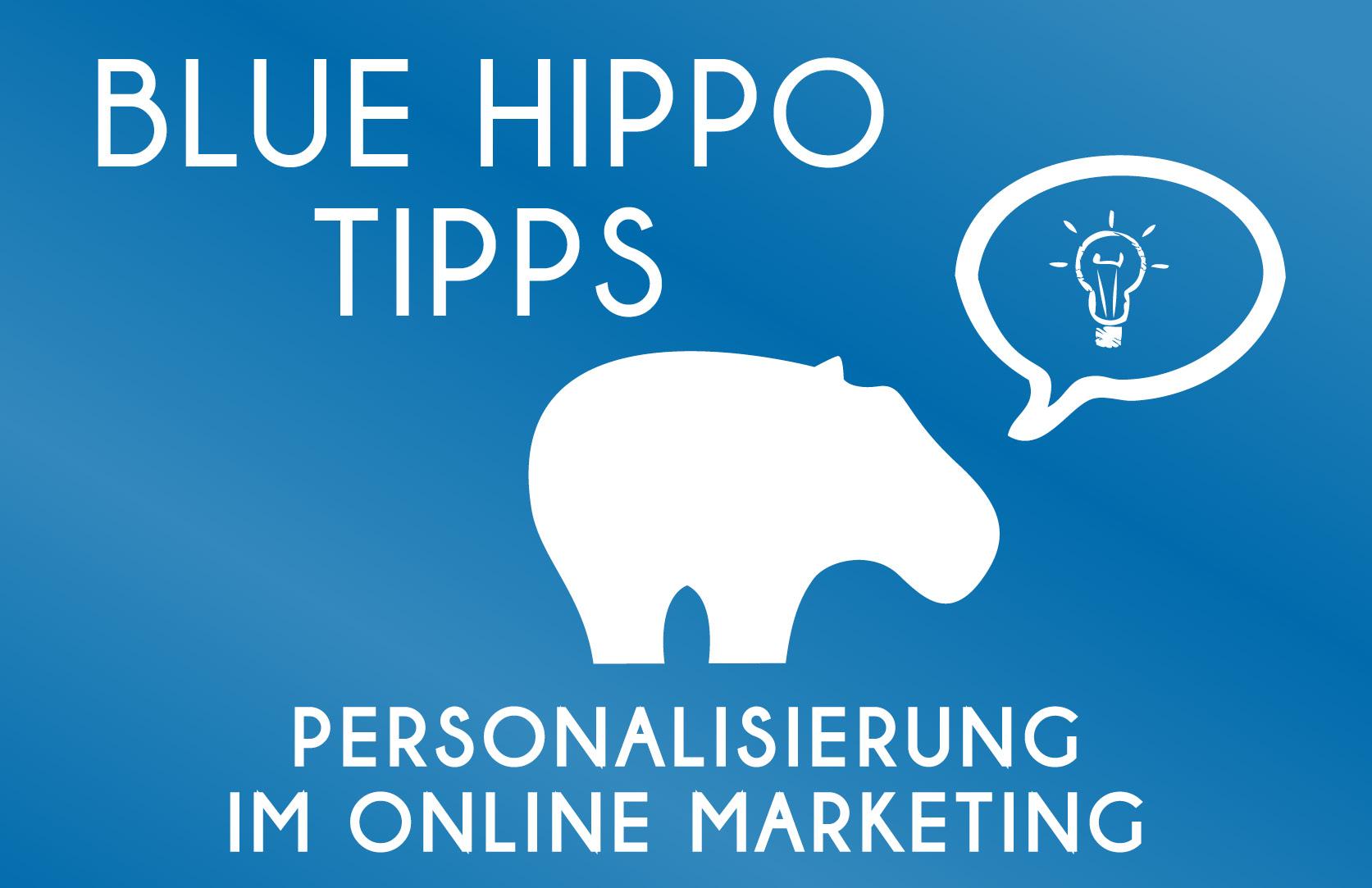 Personalisierung im Online Marketing - Blue Hippo Tipps