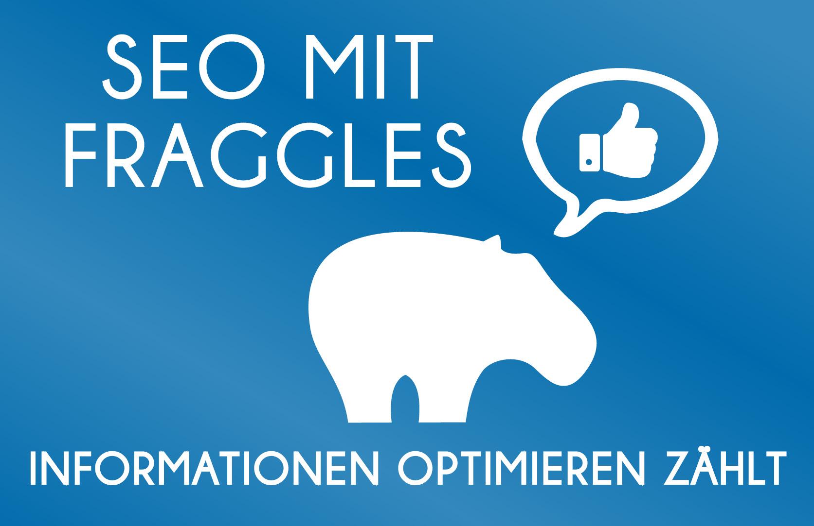 SEO mit Fraggles - Informationen optimieren ist wichtig