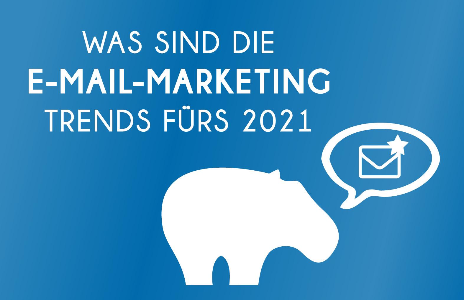 Was sind die E-Mail-Marketing Trends 2021
