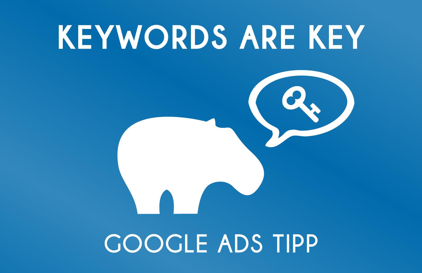 Google Ads - Die Wichtigkeit der Keywords und worauf Du achten solltest