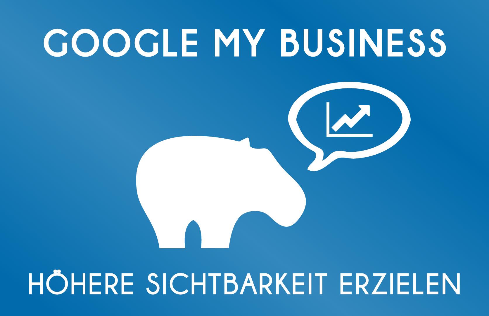 Google My Business Account - So erreichst Du eine höhere Sichtbarkeit