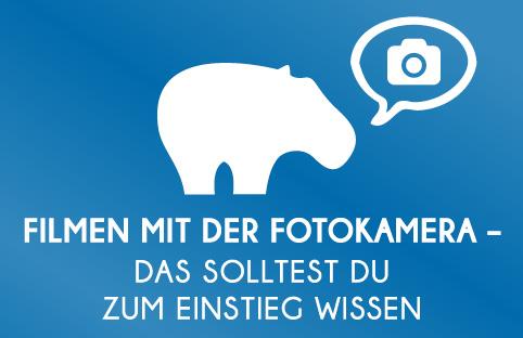 Filmen mit der Fotokamera - Blue Hippo zeigt Dir worauf Du bei Aufnahmen mit Deiner Fotokamera achten solltest.