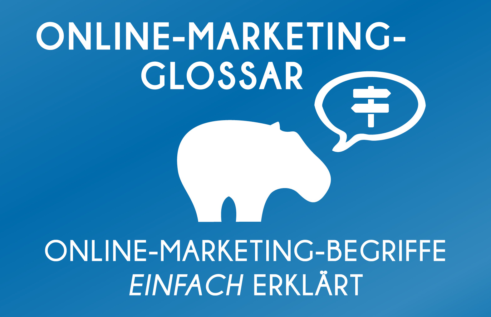 Online-Marketing-Begriffe einfach erklärt - Glossar