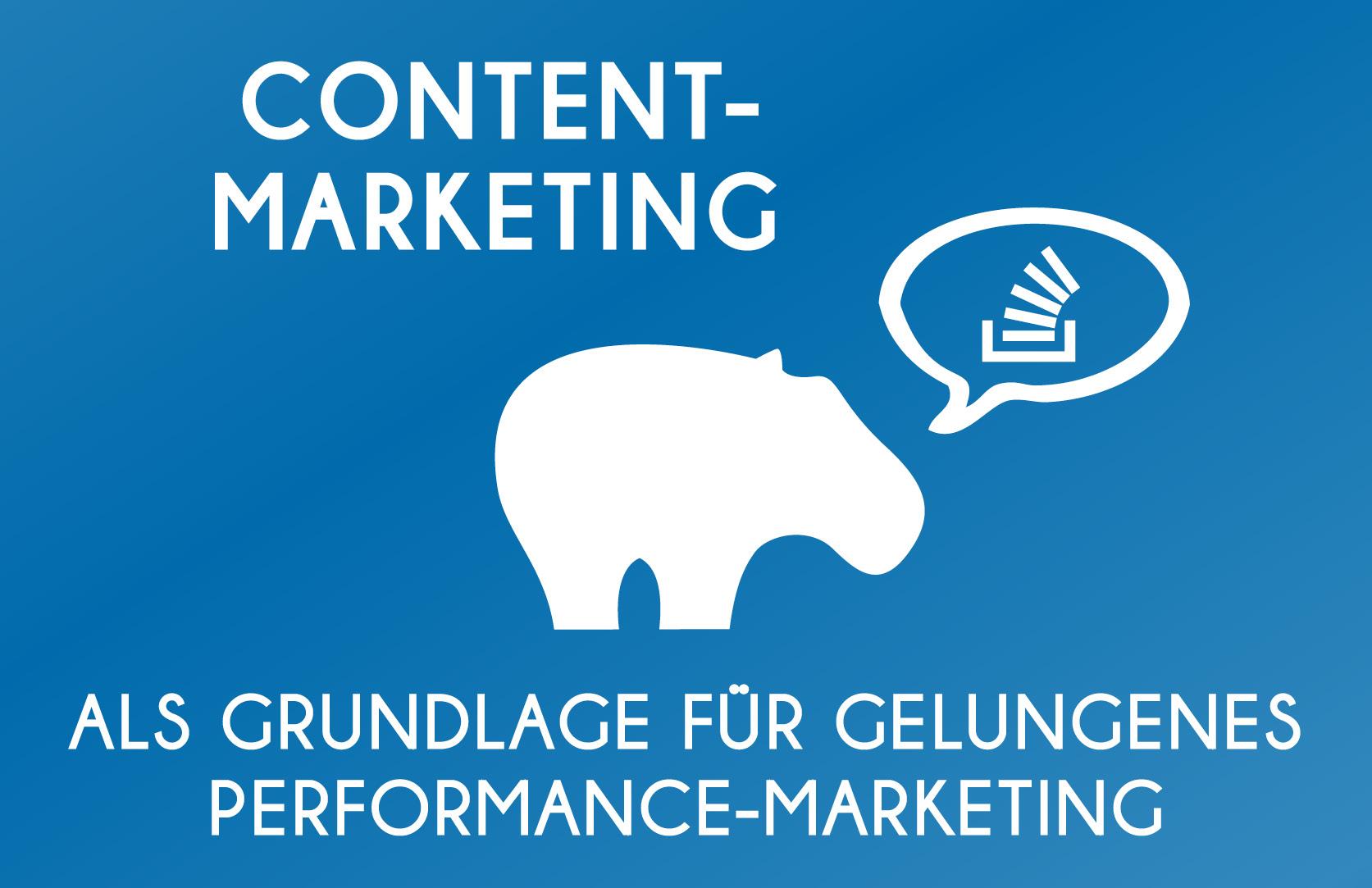 Content Marketing - Grundlage für ein gelungenes Performance Marketing