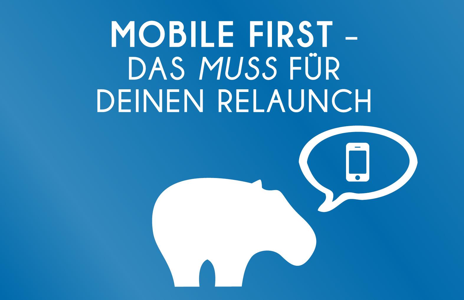 Mobile First - Dass MUSS für Deinen Relaunch