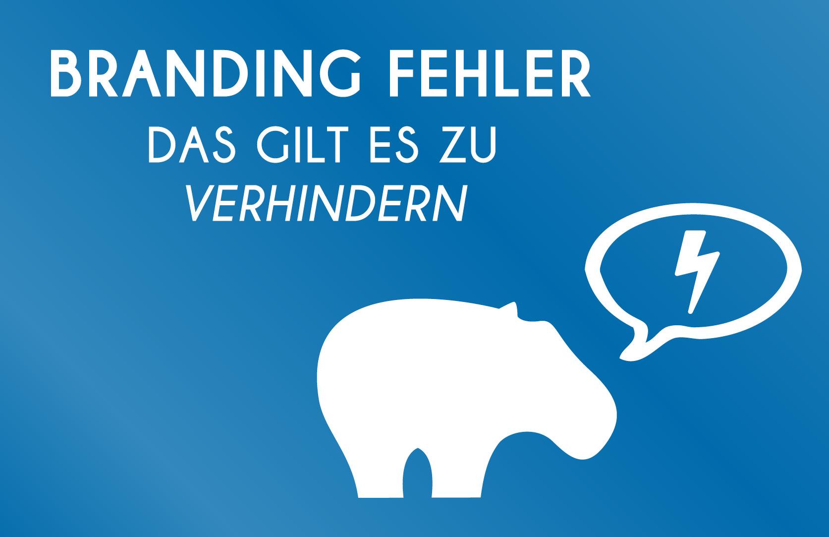 Branding Fehler - Blue Hippo zeigt Dir was Du beachten solltest