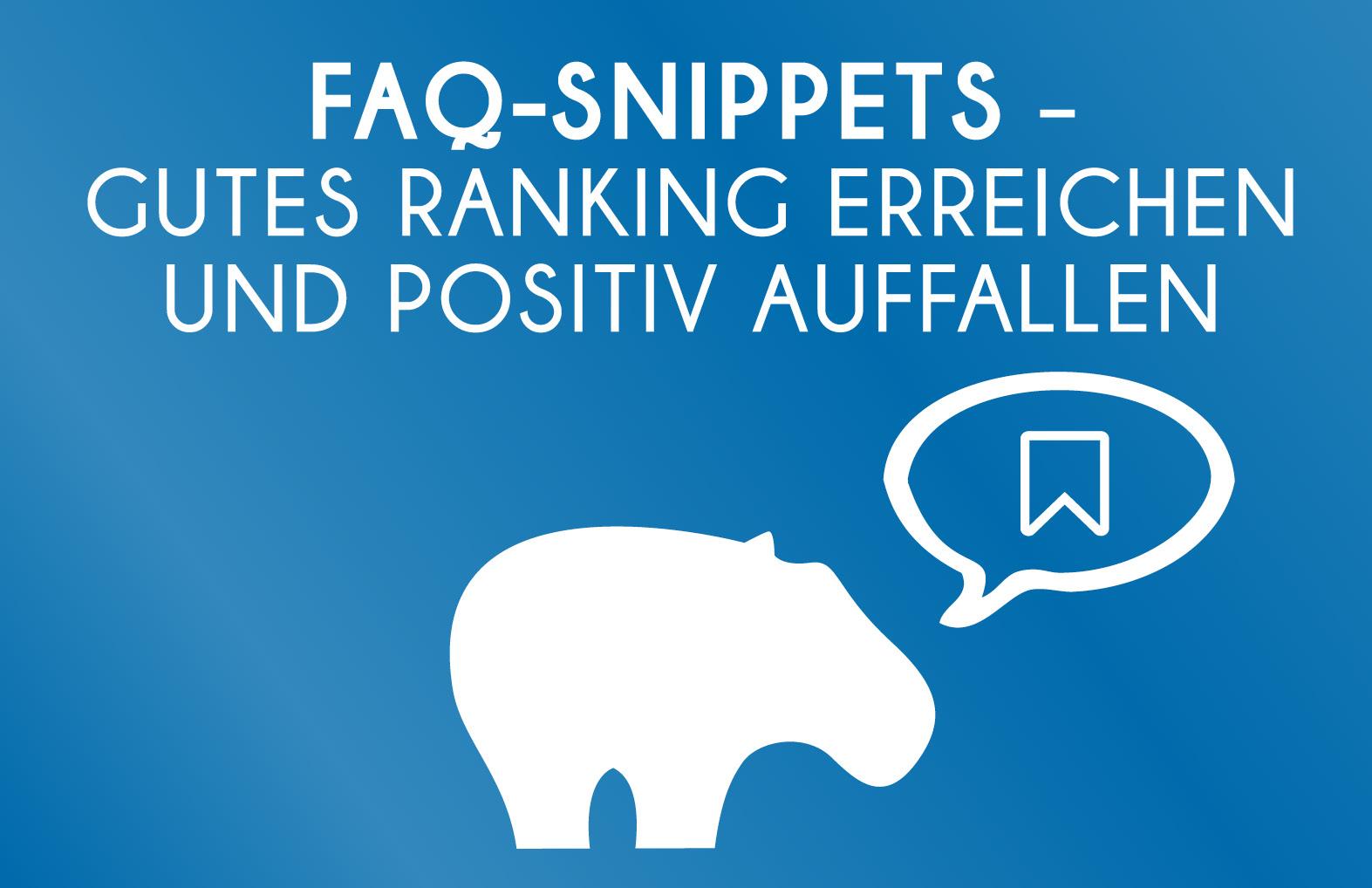 Google FAQ Snippets - Gutes Ranling auf Google erreichen und positiv auffallen