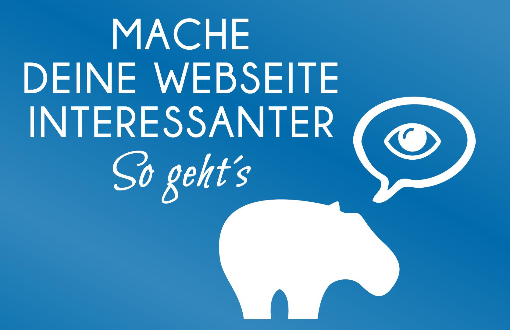 So machst Du Deinen Website Content interessanter - so geht´s